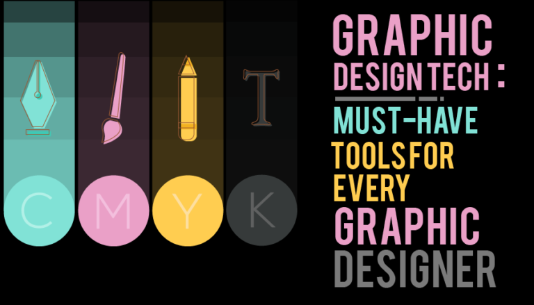Graphic Design Tech Must Have Tools For Every Graphic Designer 01 768x439 1